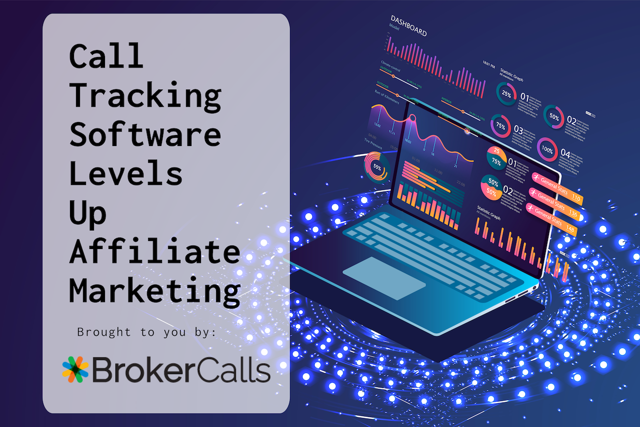 How Call Tracking Can Level Up Your Affiliate Marketing: BrokerCalls
